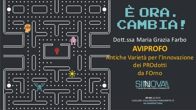 Dott.ssa Maria Grazia Farbo AVIPROFO Antiche Varietà per l'Innovazione dei PROdotti da FOrno