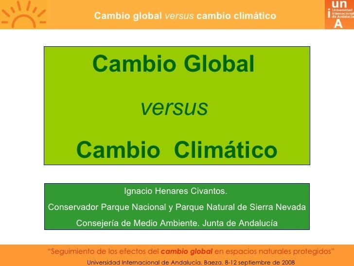 """"""" Seguimiento de los efectos del  cambio global  en espacios naturales protegidos"""" Universidad Internacional de Andalucía...."""