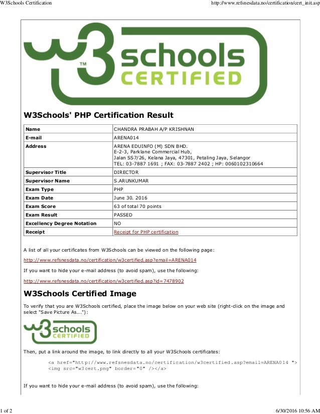 W3Schools' PHP Certification Result Name CHANDRA PRABAH A/P KRISHNAN E-mail ARENA014 Address ARENA EDUINFO (M) SDN BHD. E-...