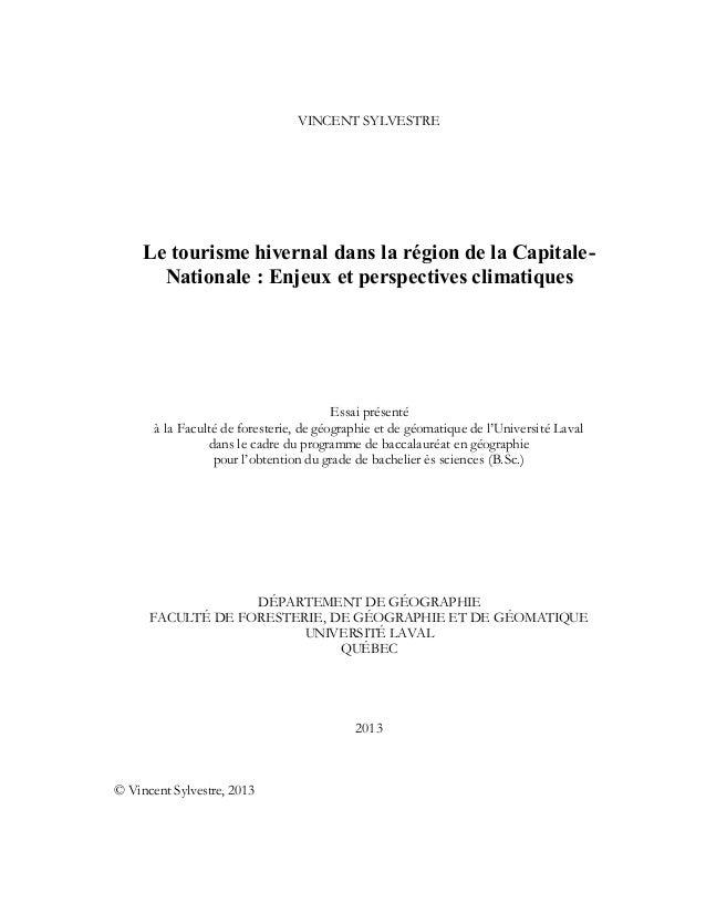 VINCENT SYLVESTRE Le tourisme hivernal dans la région de la Capitale- Nationale : Enjeux et perspectives climatiques Essai...