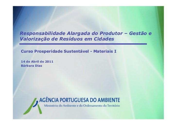 Sumário -Responsabilidade Alargada do Produtor – Gestão eValorização de Resíduos em CidadesCurso Prosperidade Sustentável...