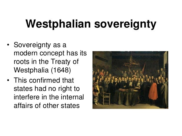 an overview of westphalian sovereignty and the modern concept of the nation state Territorial integrity: modern states and the concept of sovereignty and its normative rigid territorial framework of the modern westphalian state.