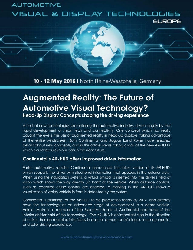 www.automotivedisplays-conference.com Augmented Reality: The Future of Automotive Visual Technology? Head-Up Display Conce...