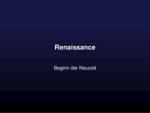 Renaissance Beginn der Neuzeit