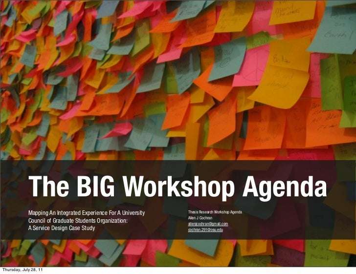 The BIG Workshop Agenda             Mapping An Integrated Experience For A University   Thesis Research Workshop Agenda   ...