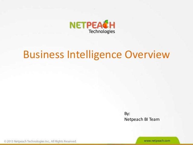 www.netpeach.com Business Intelligence Overview By: Netpeach BI Team