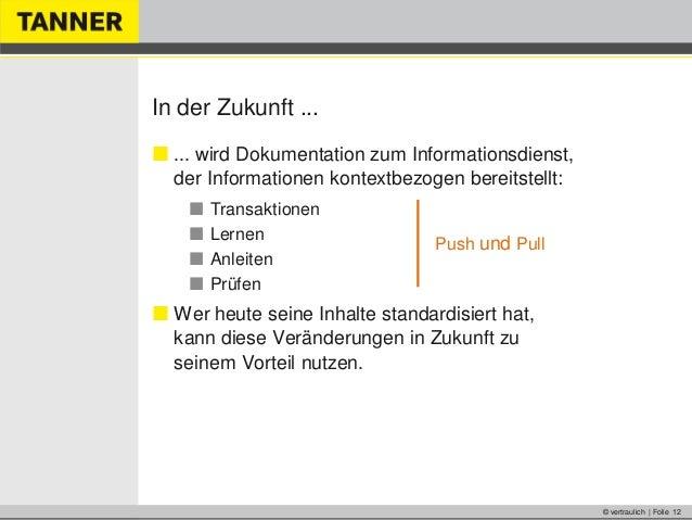 © vertraulich | Folie 12In der Zukunft ... ... wird Dokumentation zum Informationsdienst,der Informationen kontextbezogen...