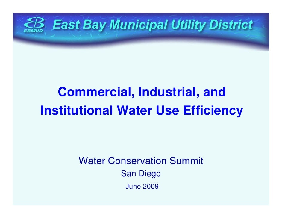 Commercial, Industrial, and Institutional Water Use Efficiency         Water Conservation Summit               San Diego  ...