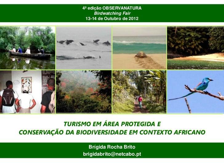 4ª edição OBSERVANATURA                       Birdwatching Fair                  13-14 de Outubro de 2012           TURISM...