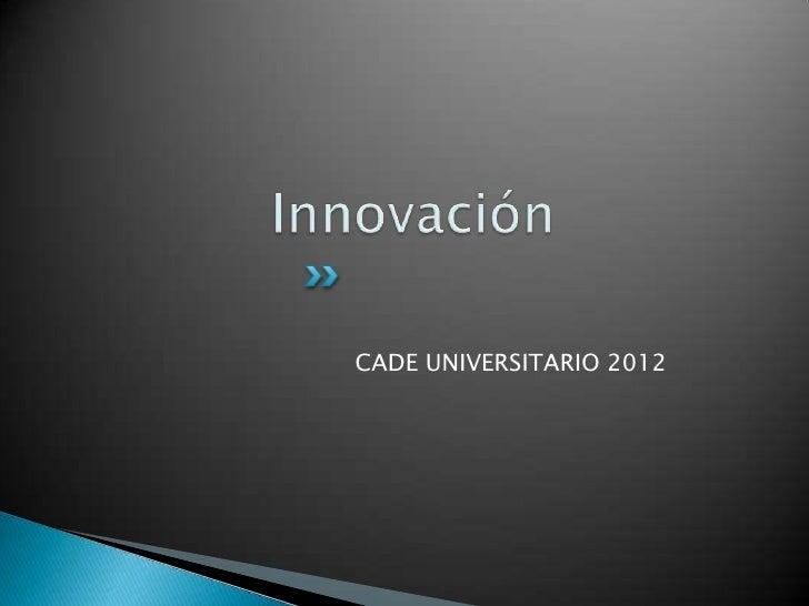 CADE UNIVERSITARIO 2012