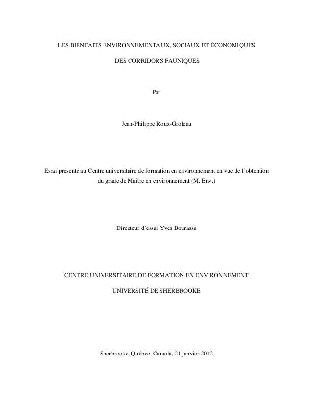 LES BIENFAITS ENVIRONNEMENTAUX, SOCIAUX ET ÉCONOMIQUES DES CORRIDORS FAUNIQUES Par Jean-Philippe Roux-Groleau Essai présen...