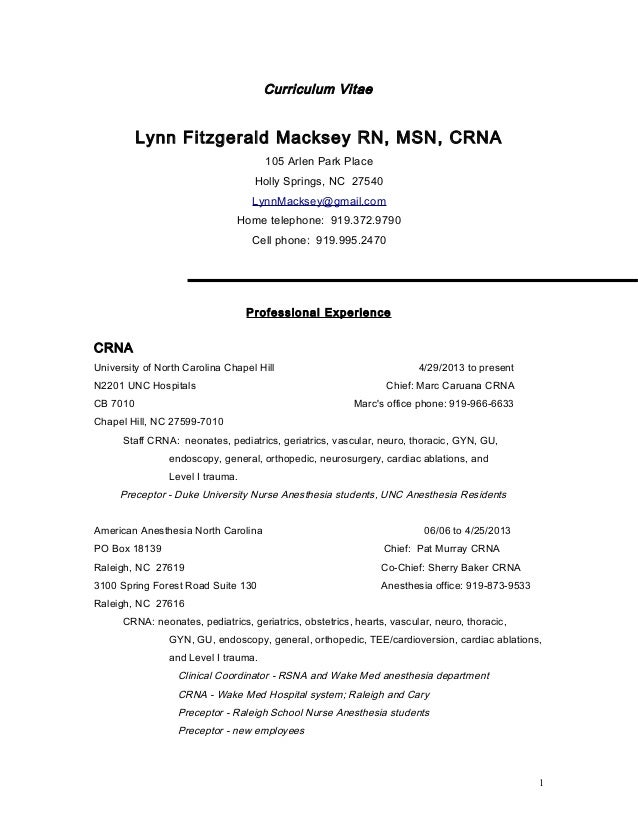 Curriculum Vitae Lynn Fitzgerald Macksey RN, MSN, CRNA 105 Arlen Park Place  Holly Springs ...  Crna Resume