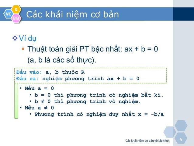 &VC     BB            Các khái niệm cơ bản     Ví dụ       Thuật toán giải PT bậc nhất: ax + b = 0         (a, b là các ...