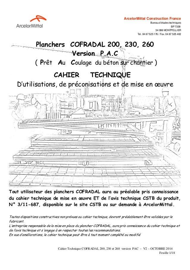 Cahier Technique COFRADAL 200, 230 et 260 version PAC – V2 – OCTOBRE 2014 Feuille 1/18 ArcelorMittal Construction France B...
