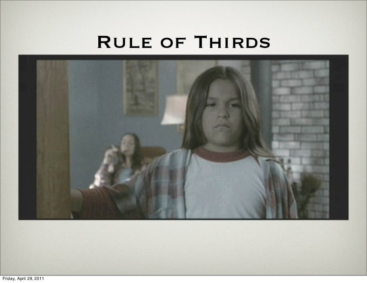Rule of ThirdsFriday, April 29, 2011
