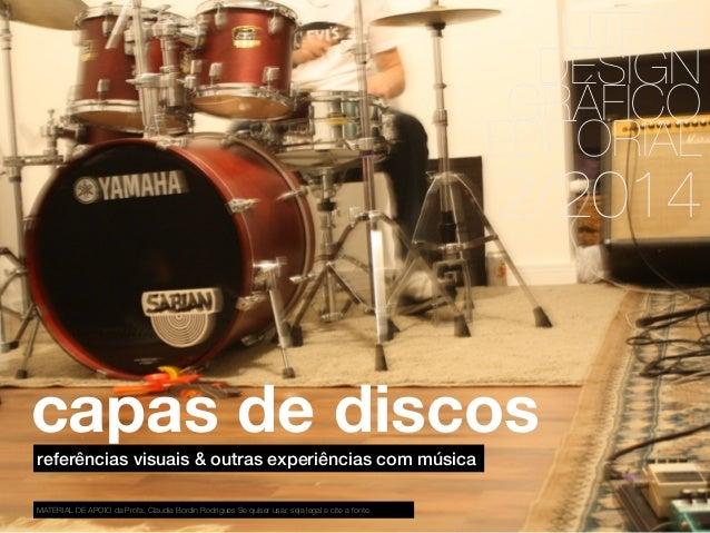 UTFPR  DESIGN  GRÁFICO  EDITORIAL  capas de discos  referências visuais & outras experiências com música  MATERIAL DE APOI...