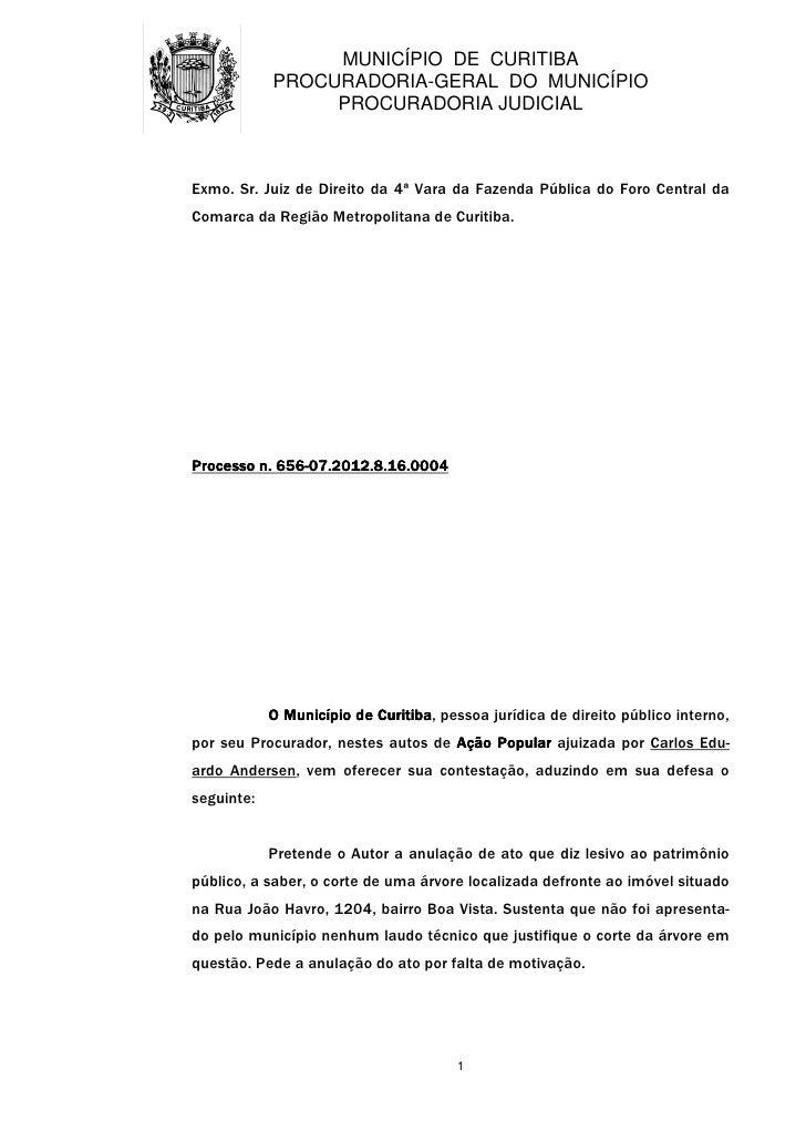 MUNICÍPIO DE CURITIBA            PROCURADORIA-GERAL DO MUNICÍPIO                 PROCURADORIA JUDICIALExmo. Sr. Juiz de Di...