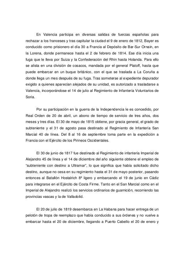 En Valencia participa en diversas salidas de fuerzas españolas para rechazar a los franceses y tras capitular la ciudad el...