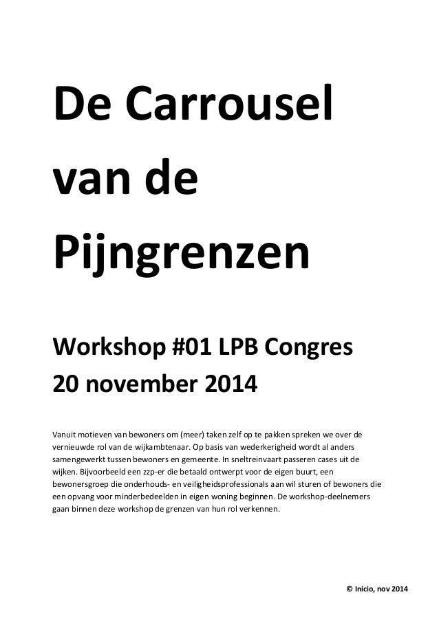 De Carrousel van de Pijngrenzen  Workshop #01 LPB Congres  20 november 2014  Vanuit motieven van bewoners om (meer) taken ...