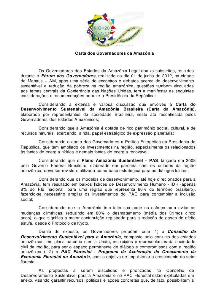 Carta dos Governadores da Amazônia         Os Governadores dos Estados da Amazônia Legal abaixo subscritos, reunidosdurant...