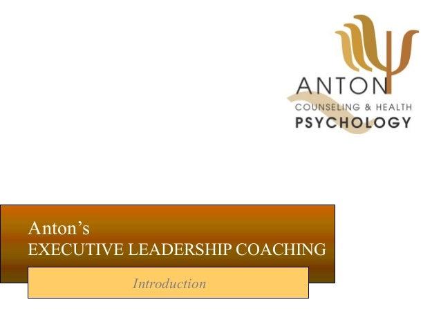 Anton'sEXECUTIVE LEADERSHIP COACHINGIntroduction