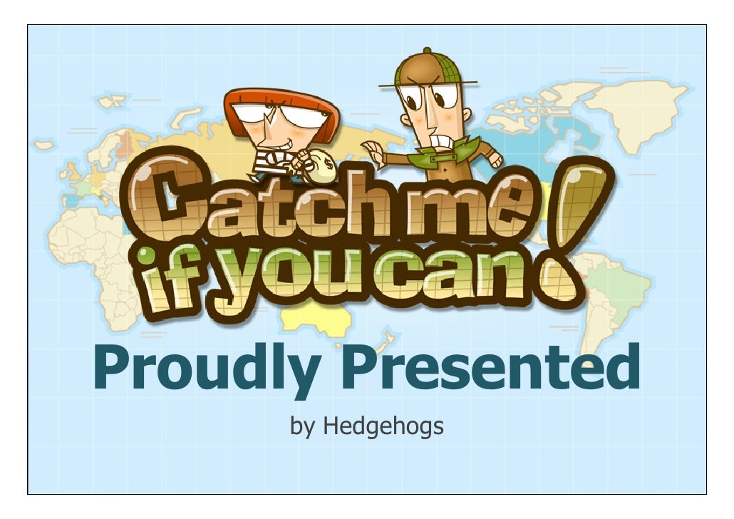 Proudly Presented       by Hedgehogs
