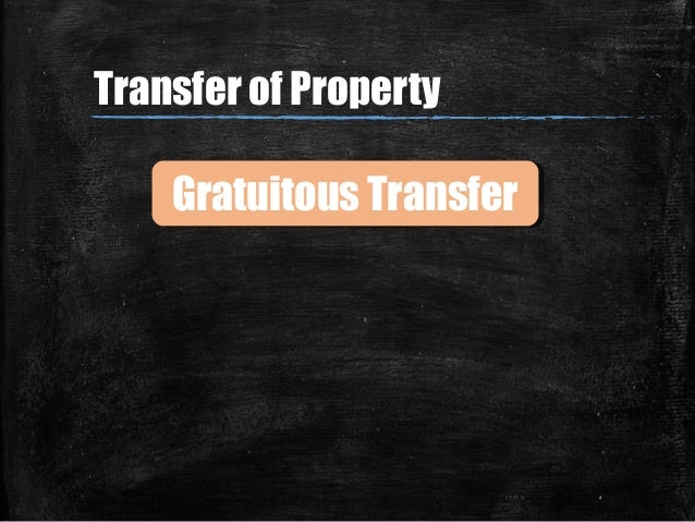 07/07/14 4 Gratuitous TransferGratuitous Transfer Transfer of Property
