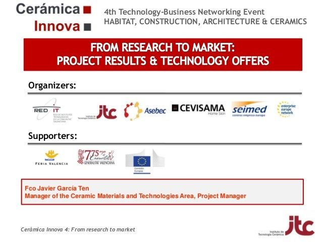 4th Technology-Business Networking Event HABITAT, CONSTRUCTION, ARCHITECTURE & CERAMICS  Organizers:  Supporters:  Fco Jav...