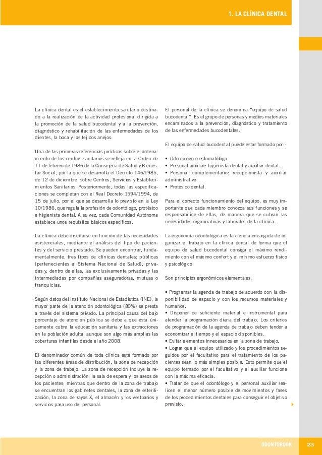 ODONTOBOOK 23 1. LA CLÍNICA DENTAL La clínica dental es el establecimiento sanitario destina- do a la realización de la ac...