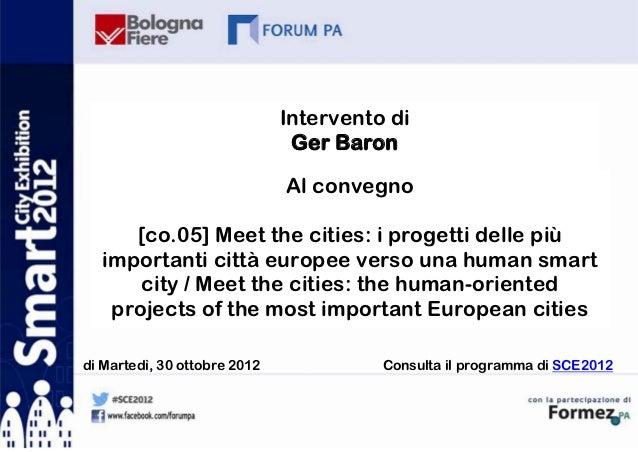 Intervento di                               Ger Baron                              Al convegno     [co.05] Meet the cities...