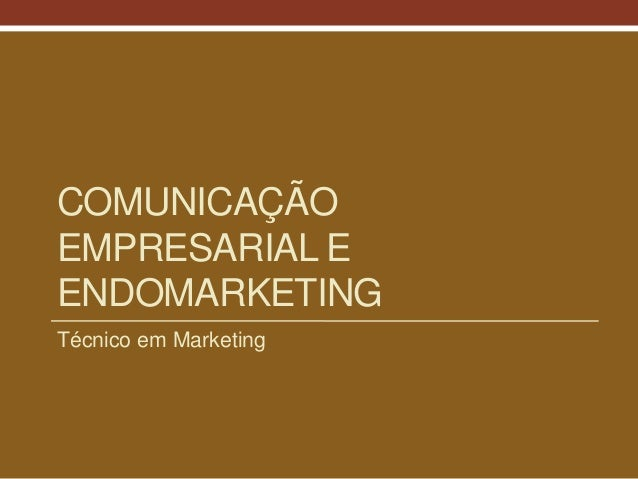 COMUNICAÇÃOEMPRESARIAL EENDOMARKETINGTécnico em Marketing