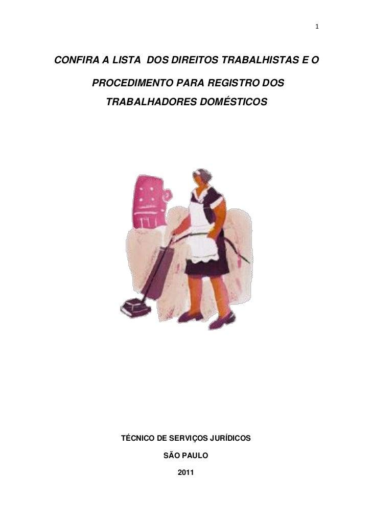 1CONFIRA A LISTA DOS DIREITOS TRABALHISTAS E O      PROCEDIMENTO PARA REGISTRO DOS        TRABALHADORES DOMÉSTICOS        ...