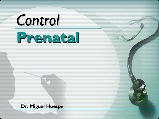ControlPrenatalDr. Miguel Huespe