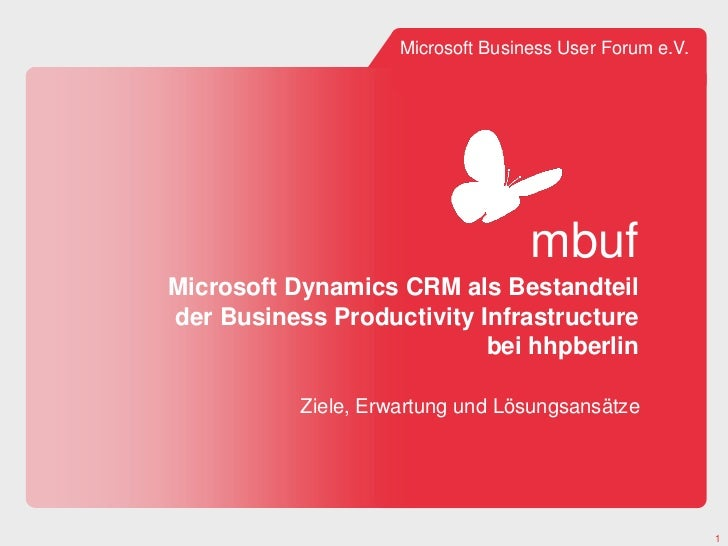 Microsoft Business User Forum e.V.                                    mbufMicrosoft Dynamics CRM als Bestandteilder Busine...