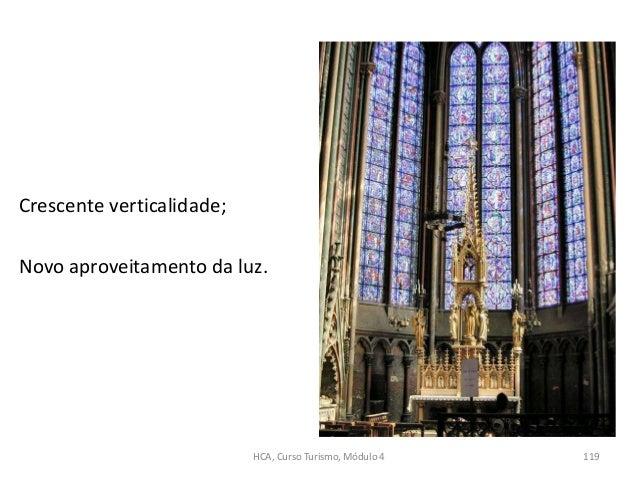 Crescente verticalidade; Novo aproveitamento da luz. HCA, Curso Turismo, Módulo 4 119