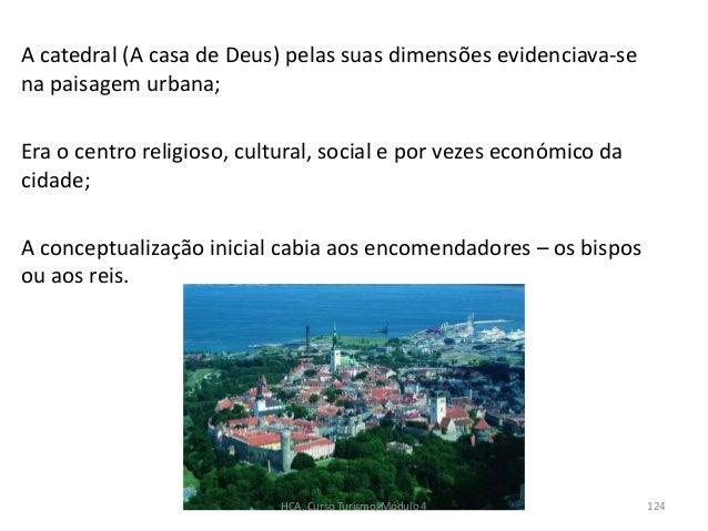 A catedral (A casa de Deus) pelas suas dimensões evidenciava-se na paisagem urbana; Era o centro religioso, cultural, soci...