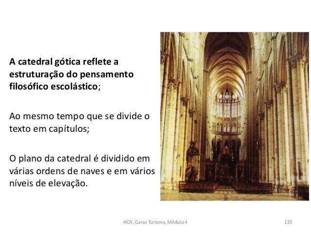 A catedral gótica reflete a estruturação do pensamento filosófico escolástico; Ao mesmo tempo que se divide o texto em cap...