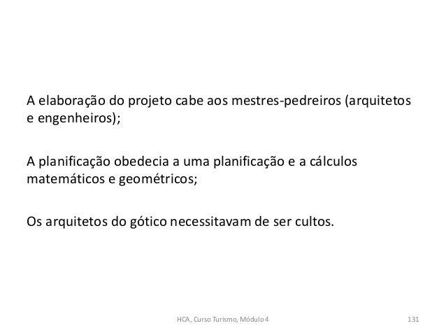 A elaboração do projeto cabe aos mestres-pedreiros (arquitetos e engenheiros); A planificação obedecia a uma planificação ...