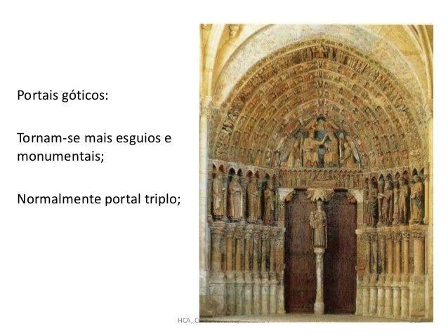 Portais góticos: Tornam-se mais esguios e monumentais; Normalmente portal triplo; HCA, Curso Turismo, Módulo 4 138