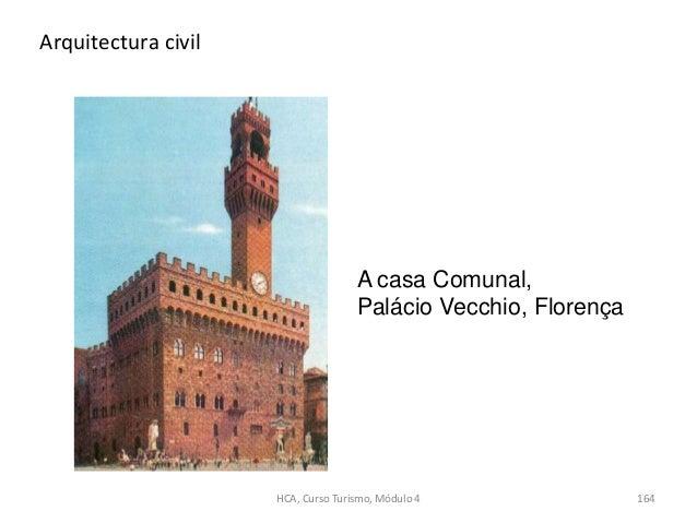 A casa Comunal, Palácio Vecchio, Florença Arquitectura civil HCA, Curso Turismo, Módulo 4 164