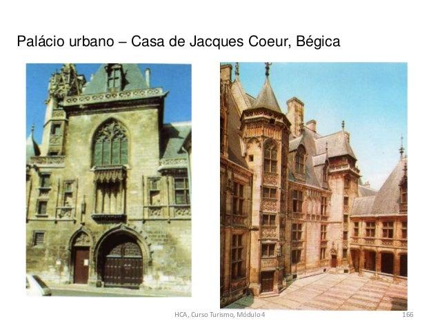 Palácio urbano – Casa de Jacques Coeur, Bégica HCA, Curso Turismo, Módulo 4 166