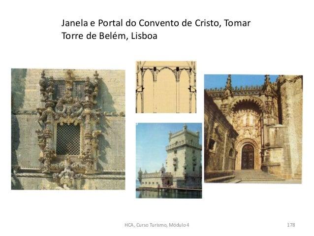 Janela e Portal do Convento de Cristo, Tomar Torre de Belém, Lisboa HCA, Curso Turismo, Módulo 4 178