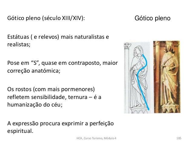 """Gótico pleno (século XIII/XIV): Estátuas ( e relevos) mais naturalistas e realistas; Pose em """"S"""", quase em contraposto, ma..."""
