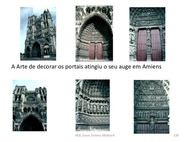 A Arte de decorar os portais atingiu o seu auge em Amiens HCA, Curso Turismo, Módulo 4 193
