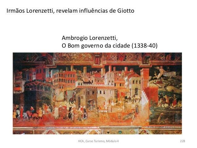 Ambrogio Lorenzetti, O Bom governo da cidade (1338-40) Irmãos Lorenzetti, revelam influências de Giotto HCA, Curso Turismo...