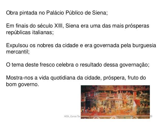HCA, Curso Turismo, Módulo 4 229 Obra pintada no Palácio Público de Siena; Em finais do século XIII, Siena era uma das mai...