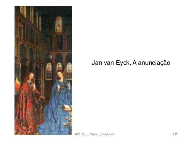 Jan van Eyck, A anunciação HCA, Curso Turismo, Módulo 4 237