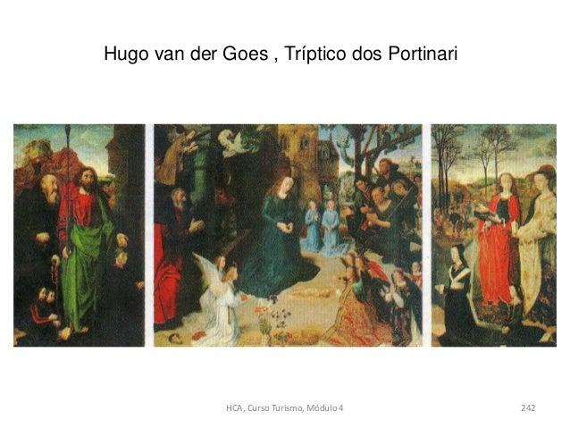 Hugo van der Goes , Tríptico dos Portinari HCA, Curso Turismo, Módulo 4 242