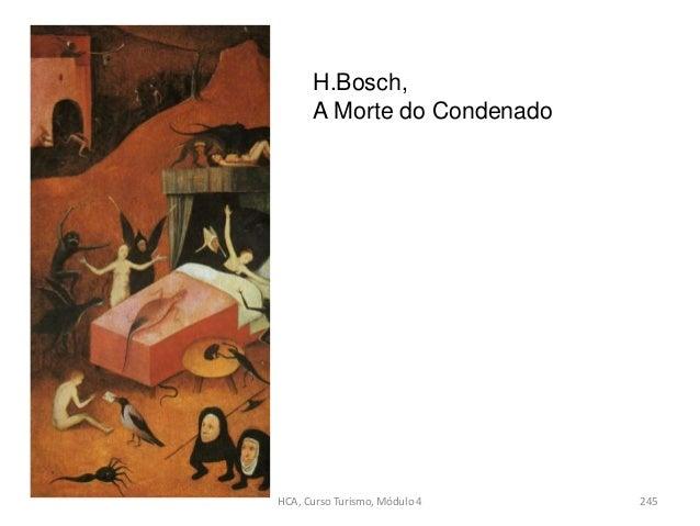 H.Bosch, A Morte do Condenado HCA, Curso Turismo, Módulo 4 245