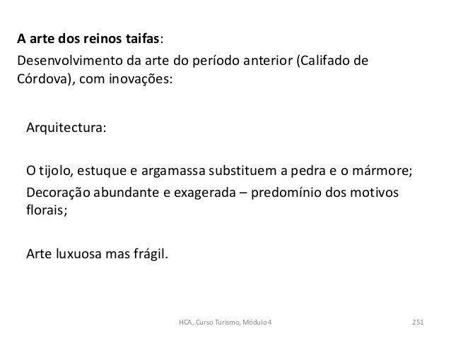 A arte dos reinos taifas: Desenvolvimento da arte do período anterior (Califado de Córdova), com inovações: Arquitectura: ...